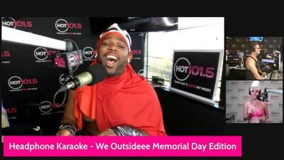 Headphone Karaoke - We Outsideeeee Memorial Day Weekend Edition